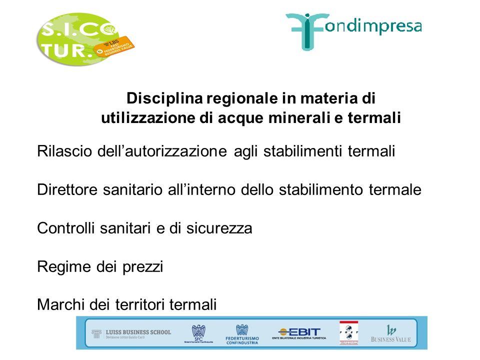Disciplina regionale in materia di utilizzazione di acque minerali e termali Rilascio dellautorizzazione agli stabilimenti termali Direttore sanitario