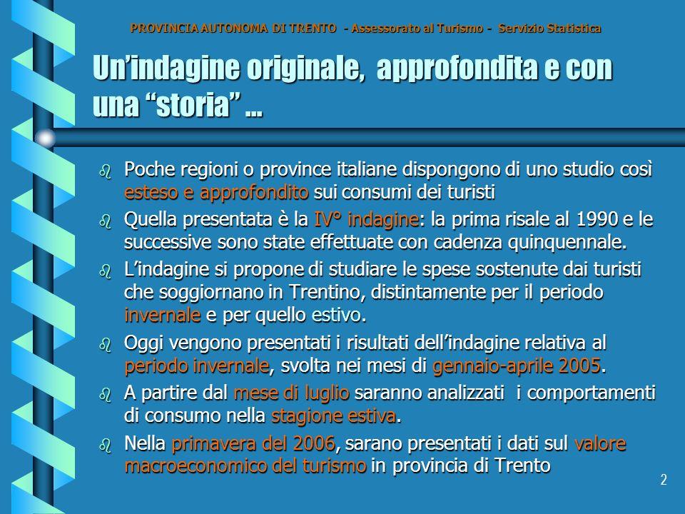 2 Unindagine originale, approfondita e con una storia... b Poche regioni o province italiane dispongono di uno studio così esteso e approfondito sui c
