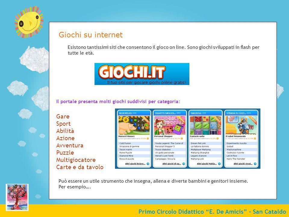 Primo Circolo Didattico E. De Amicis - San Cataldo Esistono tantissimi siti che consentono il gioco on line. Sono giochi sviluppati in flash per tutte
