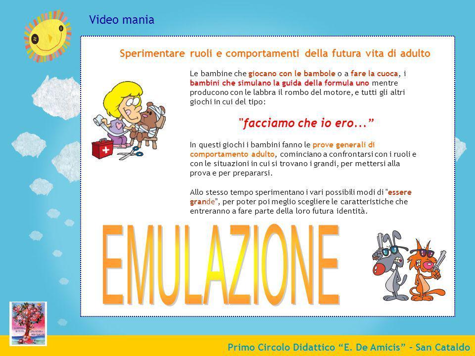 Primo Circolo Didattico E. De Amicis - San Cataldo Video mania Le bambine che giocano con le bambole o a fare la cuoca, i bambini che simulano la guid