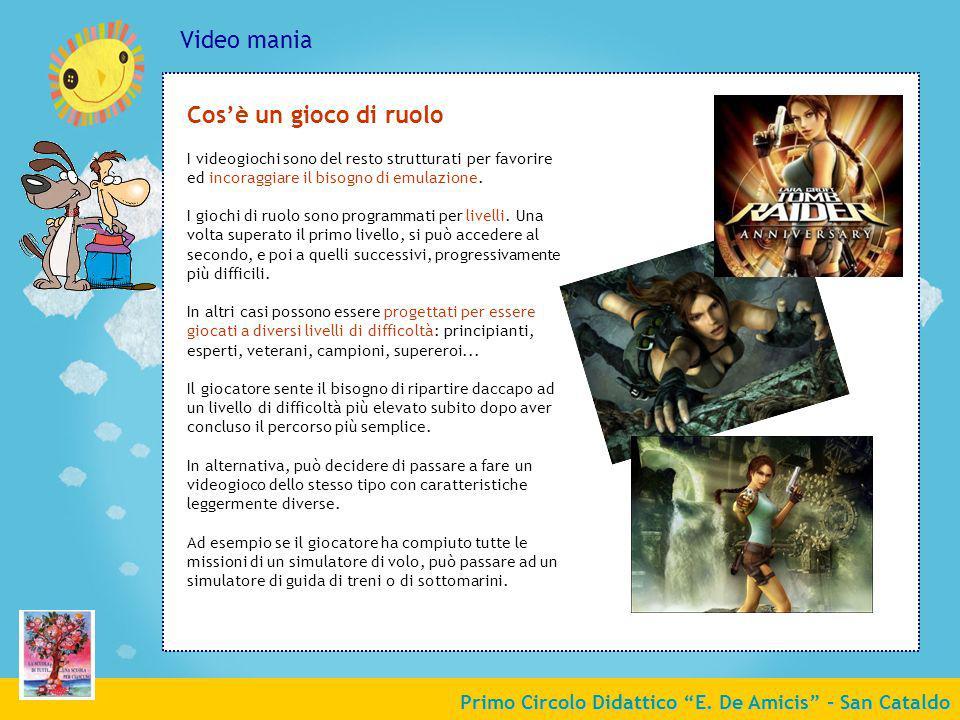 Primo Circolo Didattico E. De Amicis - San Cataldo Video mania Cosè un gioco di ruolo I videogiochi sono del resto strutturati per favorire ed incorag
