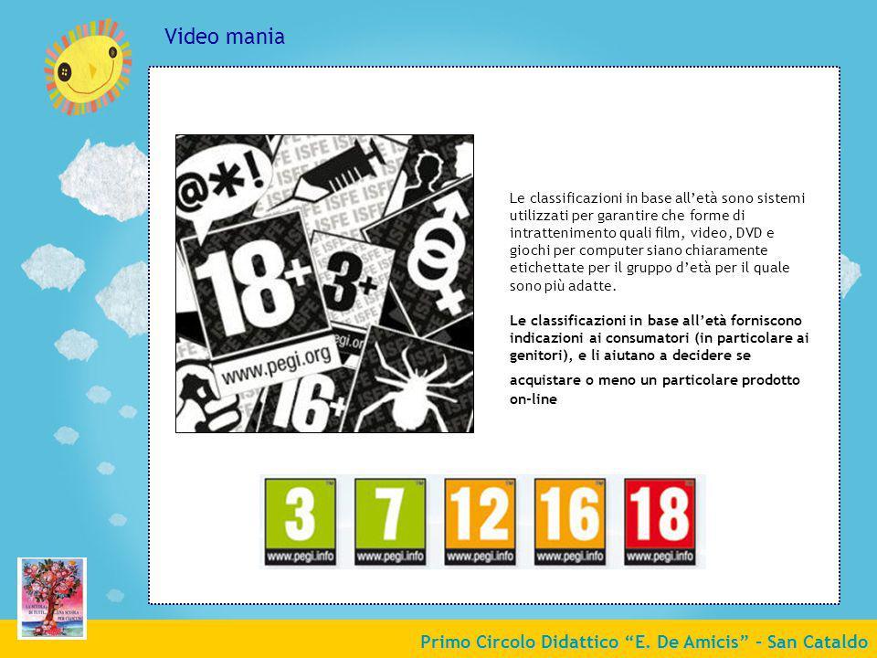 Primo Circolo Didattico E. De Amicis - San Cataldo Video mania Le classificazioni in base alletà sono sistemi utilizzati per garantire che forme di in