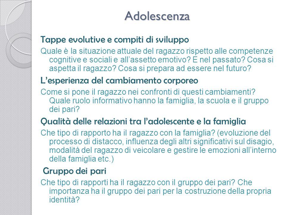 Adolescenza Tappe evolutive e compiti di sviluppo Quale è la situazione attuale del ragazzo rispetto alle competenze cognitive e sociali e allassetto