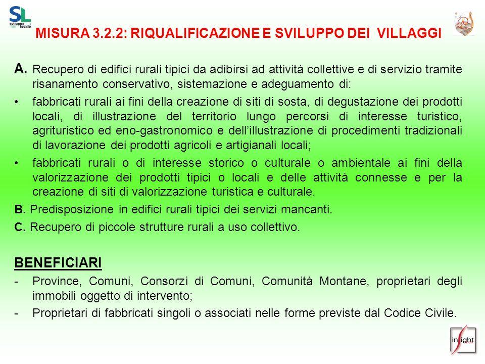 MISURA 3.2.2: RIQUALIFICAZIONE E SVILUPPO DEI VILLAGGI A. Recupero di edifici rurali tipici da adibirsi ad attività collettive e di servizio tramite r