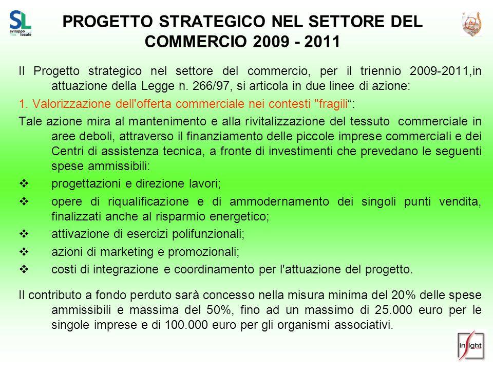 PROGETTO STRATEGICO NEL SETTORE DEL COMMERCIO 2009 - 2011 Il Progetto strategico nel settore del commercio, per il triennio 2009-2011,in attuazione de