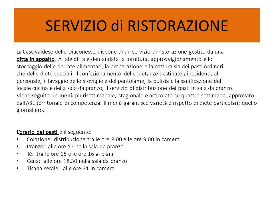 SERVIZIO di RISTORAZIONE La Casa valdese delle Diaconesse dispone di un servizio di ristorazione gestito da una ditta in appalto.