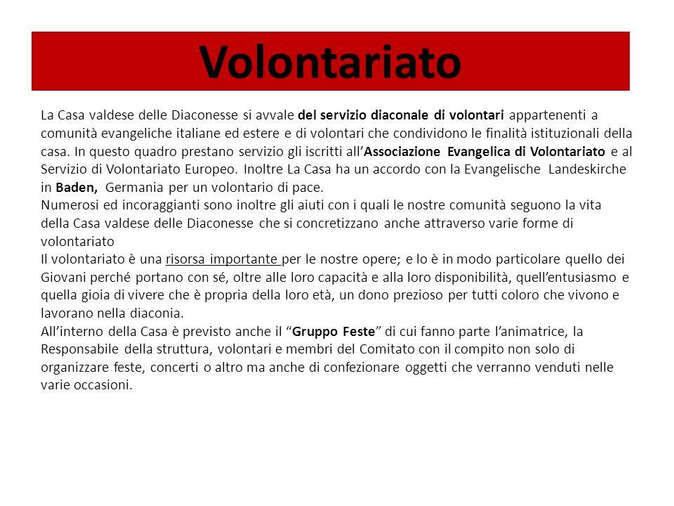 Volontariato La Casa valdese delle Diaconesse si avvale del servizio diaconale di volontari appartenenti a comunità evangeliche italiane ed estere e di volontari che condividono le finalità istituzionali della casa.