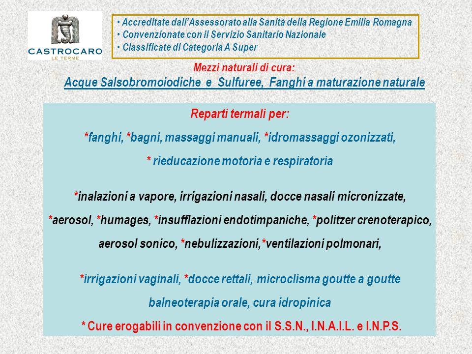 Accreditate dallAssessorato alla Sanità della Regione Emilia Romagna Convenzionate con il Servizio Sanitario Nazionale Classificate di Categoria A Sup