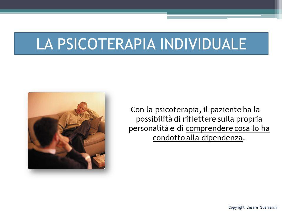 LA PSICOTERAPIA INDIVIDUALE Con la psicoterapia, il paziente ha la possibilità di riflettere sulla propria personalità e di comprendere cosa lo ha con