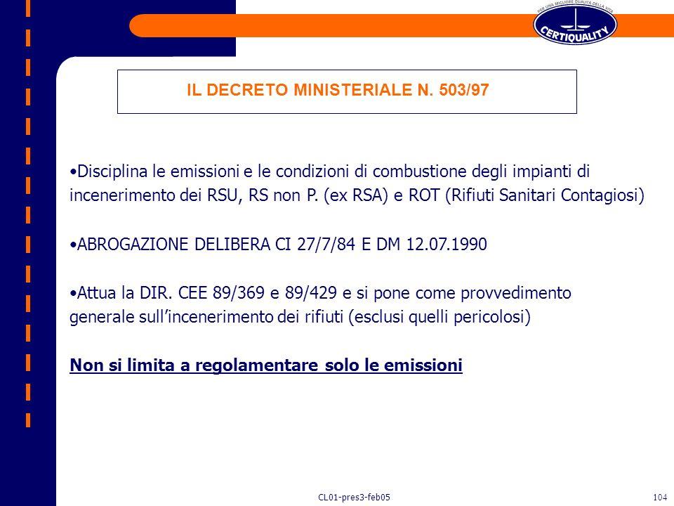 CL01-pres3-feb05103 Normativa Italiana Decreto legislativo n. 22/97 Rifiuti non pericolosi Rifiuti pericolosi Decreto Min.n.503/97 Decreto Min.n.124/2