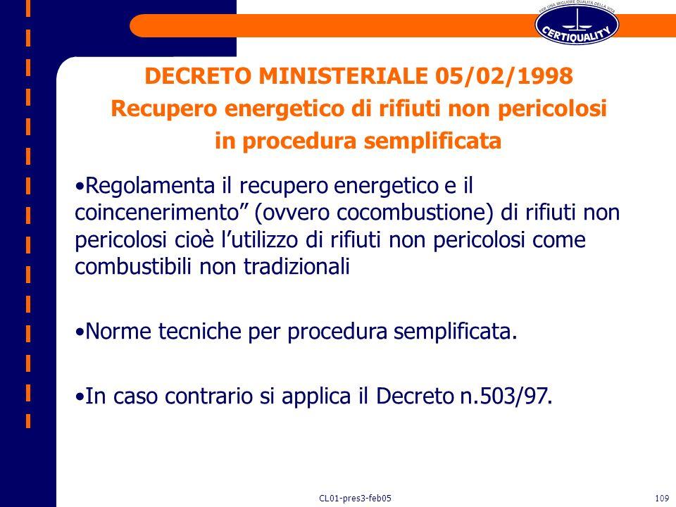 CL01-pres3-feb05108 Limiti di emissione (DPR 503/97) CO 50 / 100 mg/m 3 ; polveri totali10 / 30 mg/m 3 ; SOV 10 / 20 mg/m 3 ; HCl 20 / 40 mg/m 3 ; HF