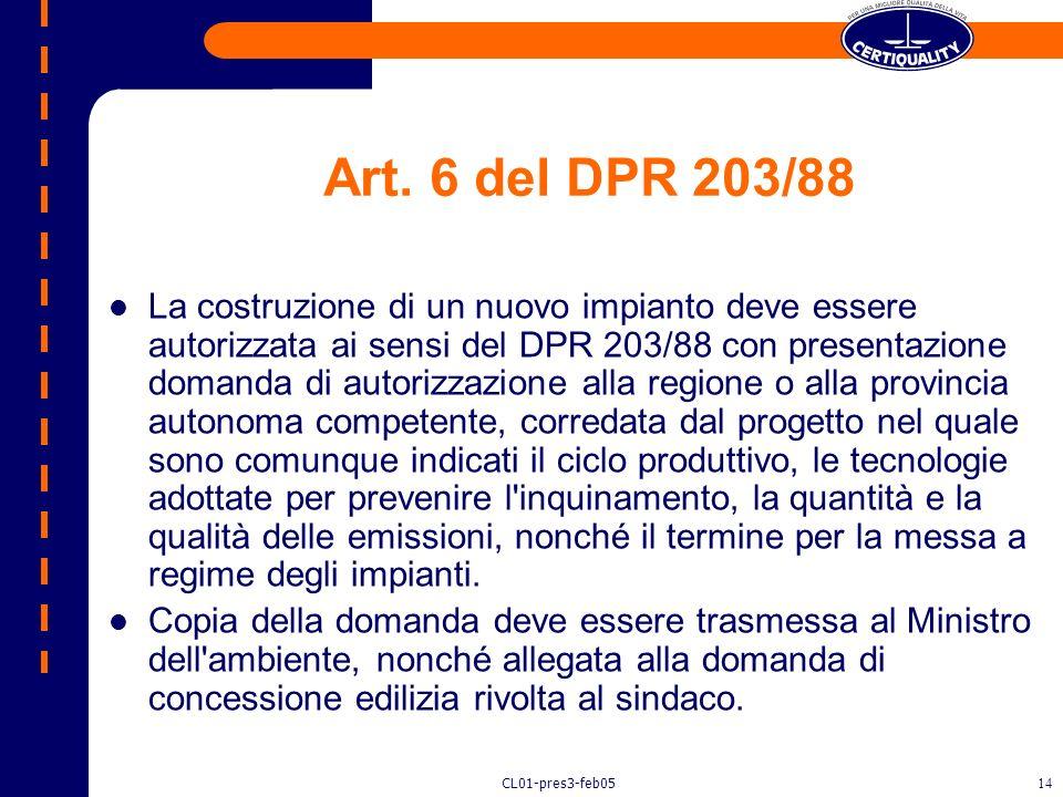 CL01-pres3-feb0513 Definizione di impianto art. 2 D.P.R. n. 203/88 >: lo stabilimento o altro impianto fisso che serva per usi industriali o di pubbli