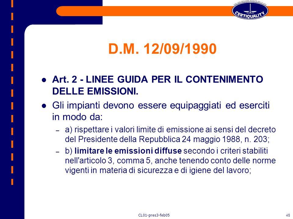 CL01-pres3-feb0547 Scelta delle Materie Prime La scelta delle materie prime si basa generalmente su criteri economici. Per ridurre gli effluenti ed i