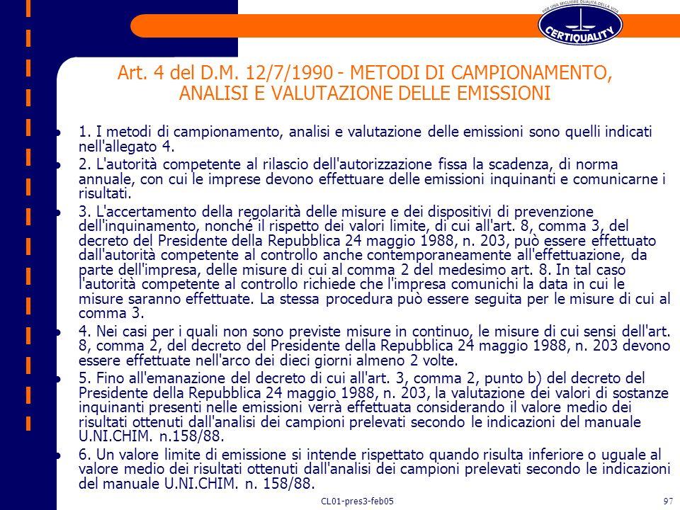 CL01-pres3-feb0596 METODOLOGIA ANALITICA Le determinazioni degli inquinanti devono essere eseguite adottando le metodologie di campionamento e di anal