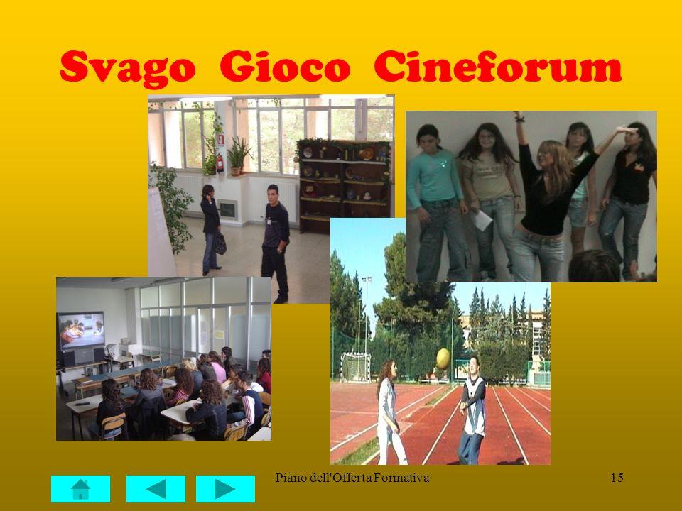 Piano dell'Offerta Formativa15 Svago Gioco Cineforum