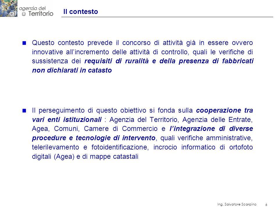 6 Ing. Salvatore Scarpino 6 Questo contesto prevede il concorso di attività già in essere ovvero innovative allincremento delle attività di controllo,