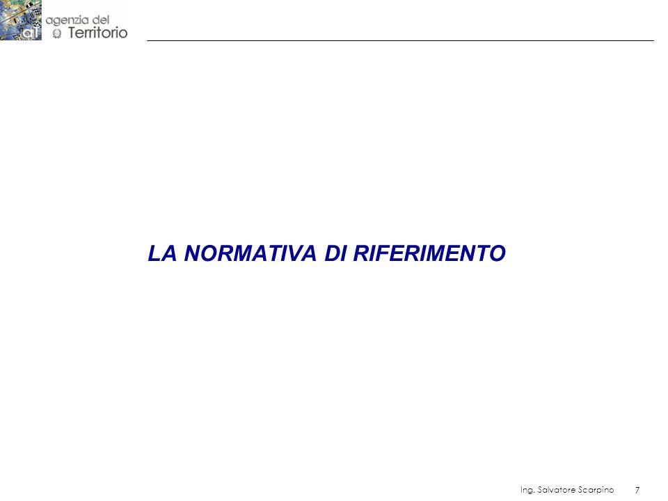 7 Ing. Salvatore Scarpino 7 LA NORMATIVA DI RIFERIMENTO