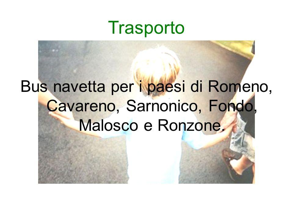 Trasporto Bus navetta per i paesi di Romeno, Cavareno, Sarnonico, Fondo, Malosco e Ronzone.