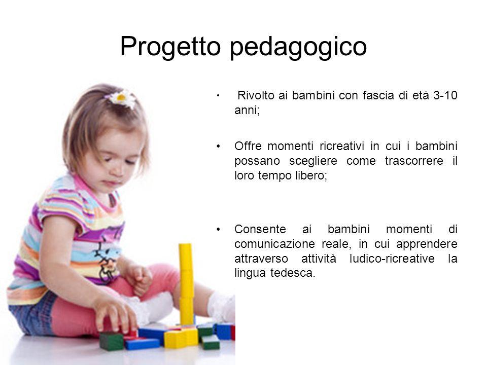 Progetto pedagogico Rivolto ai bambini con fascia di età 3-10 anni; Offre momenti ricreativi in cui i bambini possano scegliere come trascorrere il lo
