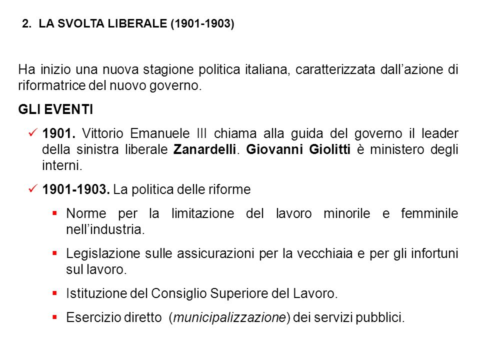 1. LA CRISI DI FINE SECOLO (1896-1901) LItalia vive un periodo di forti turbolenze politiche e sociale che conducono alla crisi del sistema liberale,