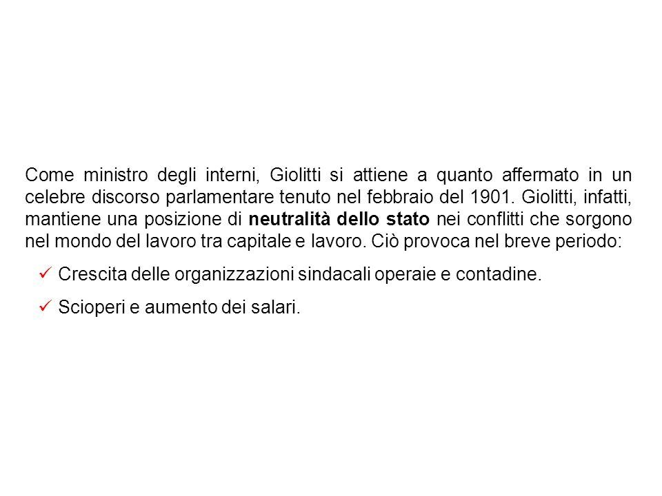 Come ministro degli interni, Giolitti si attiene a quanto affermato in un celebre discorso parlamentare tenuto nel febbraio del 1901.