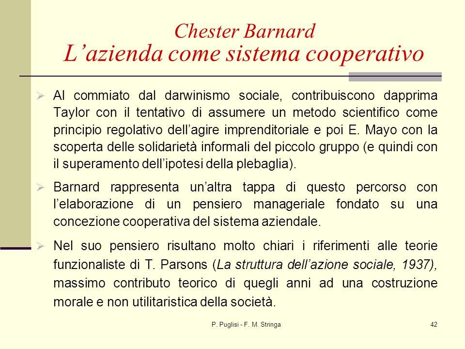 P. Puglisi - F. M. Stringa42 Al commiato dal darwinismo sociale, contribuiscono dapprima Taylor con il tentativo di assumere un metodo scientifico com