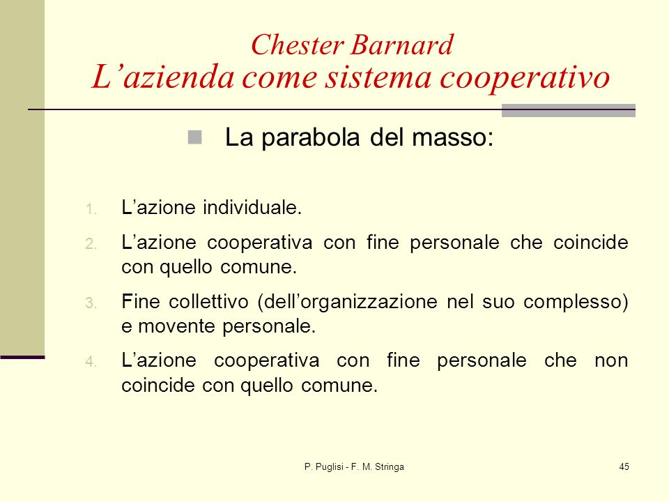 P. Puglisi - F. M. Stringa45 La parabola del masso: 1. Lazione individuale. 2. Lazione cooperativa con fine personale che coincide con quello comune.