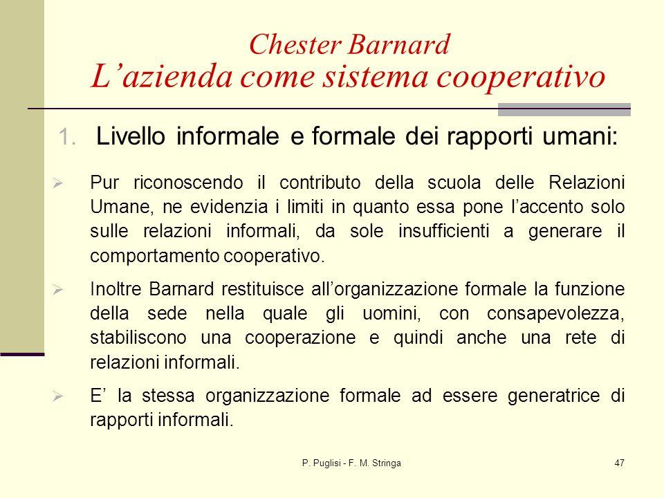 P. Puglisi - F. M. Stringa47 1. Livello informale e formale dei rapporti umani: Pur riconoscendo il contributo della scuola delle Relazioni Umane, ne