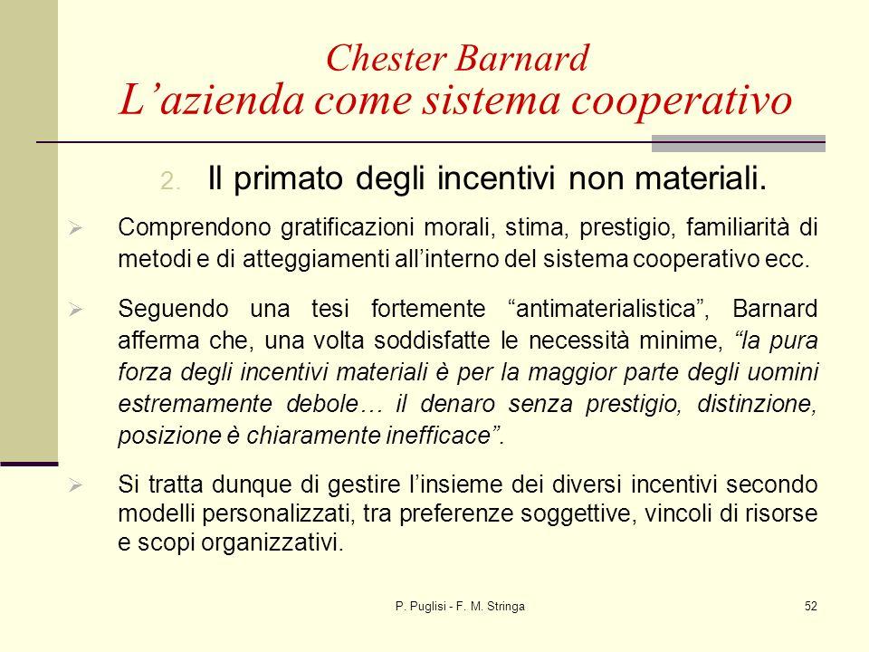 P. Puglisi - F. M. Stringa52 2. Il primato degli incentivi non materiali. Comprendono gratificazioni morali, stima, prestigio, familiarità di metodi e
