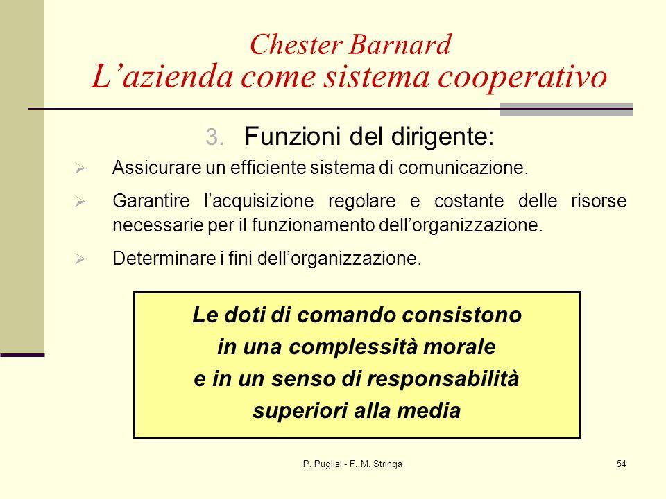 P. Puglisi - F. M. Stringa54 3. Funzioni del dirigente: Assicurare un efficiente sistema di comunicazione. Garantire lacquisizione regolare e costante