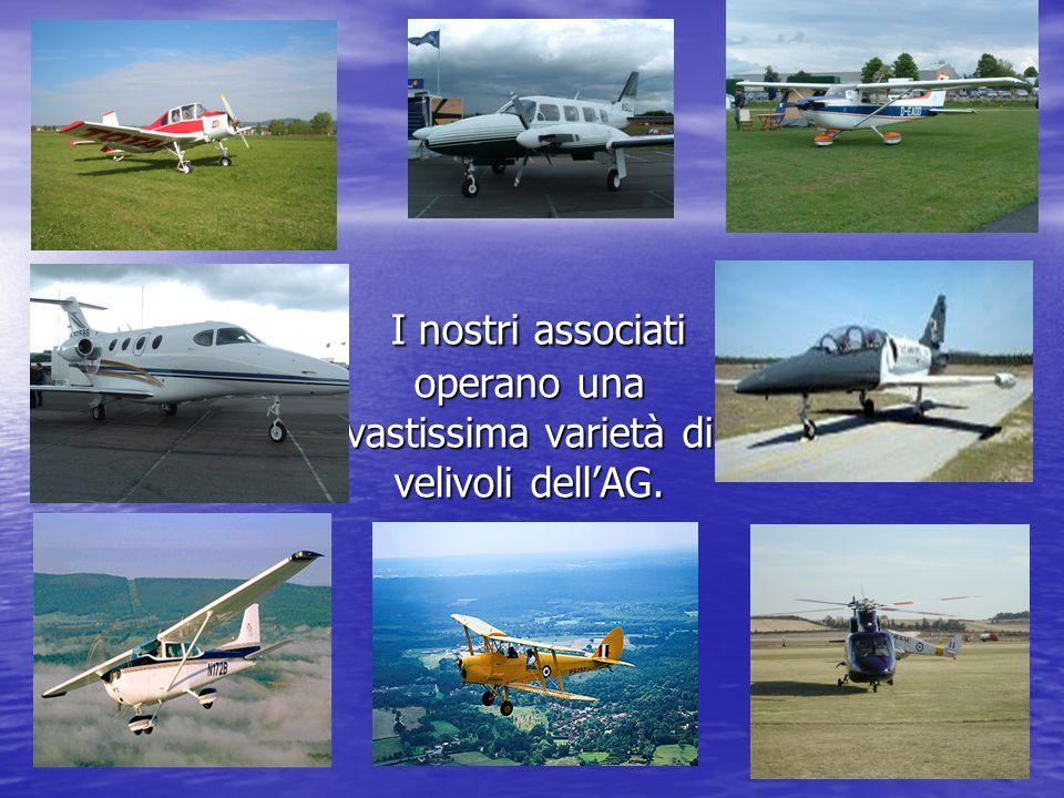 I nostri associati operano una vastissima varietà di velivoli dellAG.
