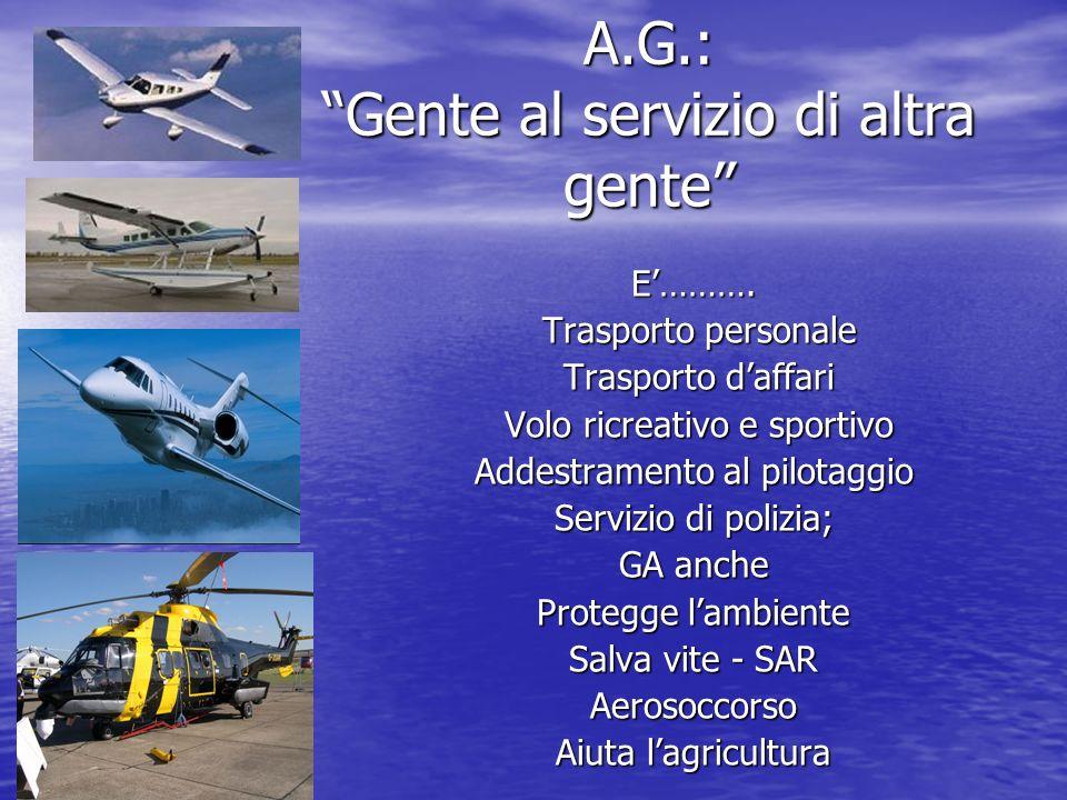A.G.: Gente al servizio di altra gente E……….