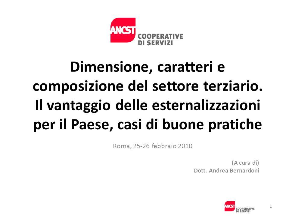 Dimensione, caratteri e composizione del settore terziario. Il vantaggio delle esternalizzazioni per il Paese, casi di buone pratiche Roma, 25-26 febb