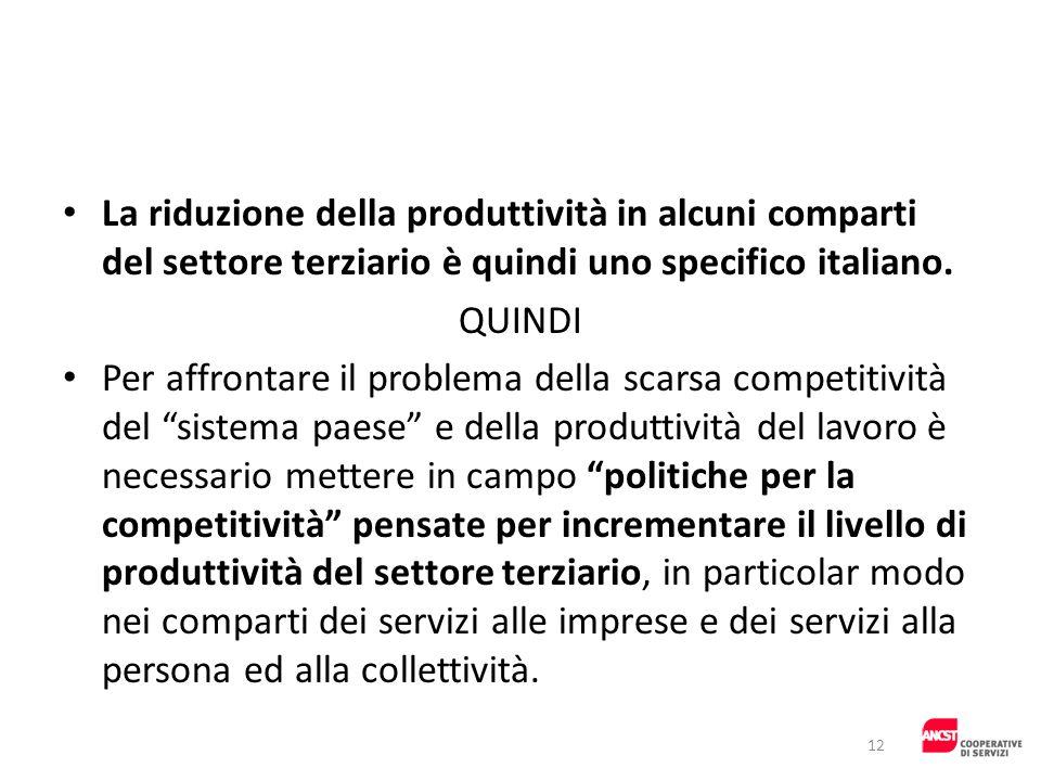 La riduzione della produttività in alcuni comparti del settore terziario è quindi uno specifico italiano. QUINDI Per affrontare il problema della scar