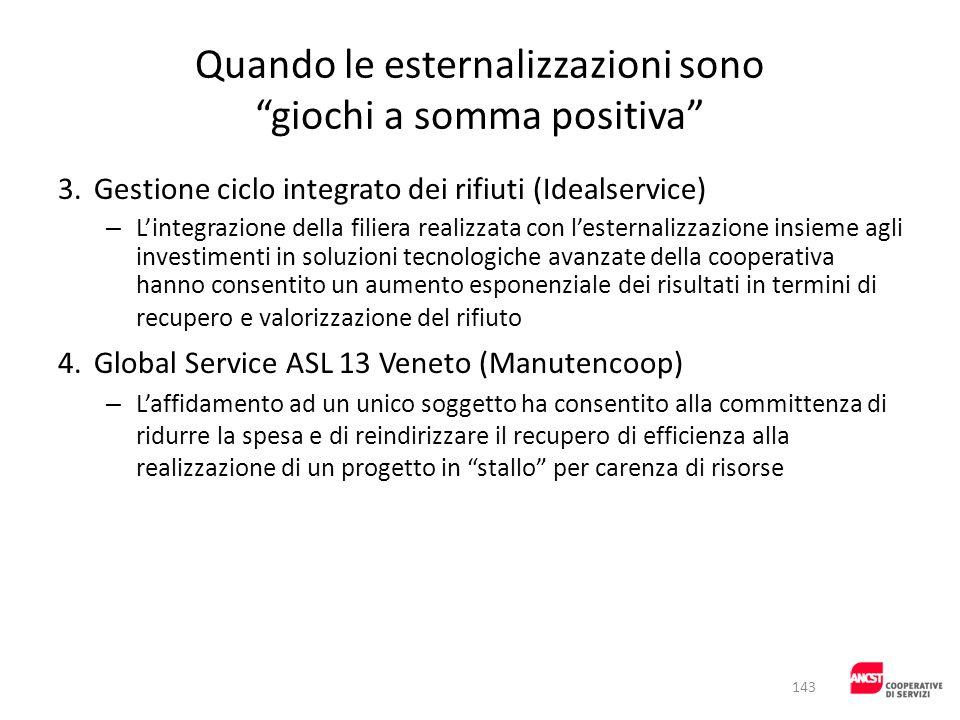 Quando le esternalizzazioni sono giochi a somma positiva 3.Gestione ciclo integrato dei rifiuti (Idealservice) – Lintegrazione della filiera realizzat