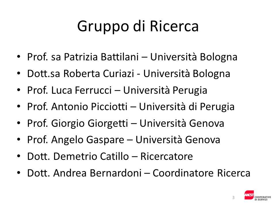 Gruppo di Ricerca Prof. sa Patrizia Battilani – Università Bologna Dott.sa Roberta Curiazi - Università Bologna Prof. Luca Ferrucci – Università Perug