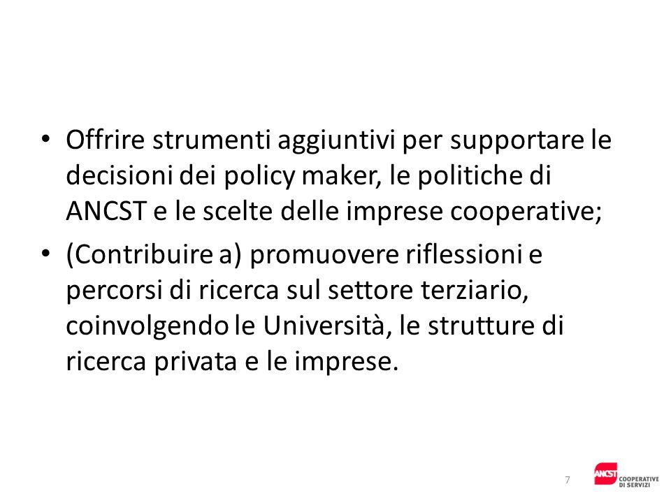 Offrire strumenti aggiuntivi per supportare le decisioni dei policy maker, le politiche di ANCST e le scelte delle imprese cooperative; (Contribuire a