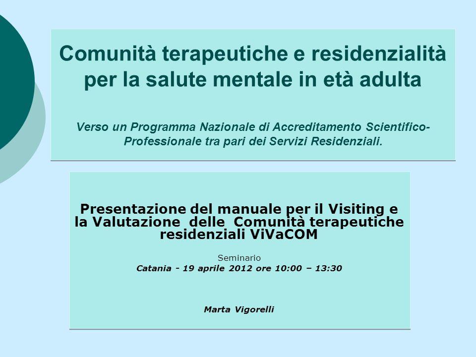 Comunità terapeutiche e residenzialità per la salute mentale in età adulta Verso un Programma Nazionale di Accreditamento Scientifico- Professionale tra pari dei Servizi Residenziali.