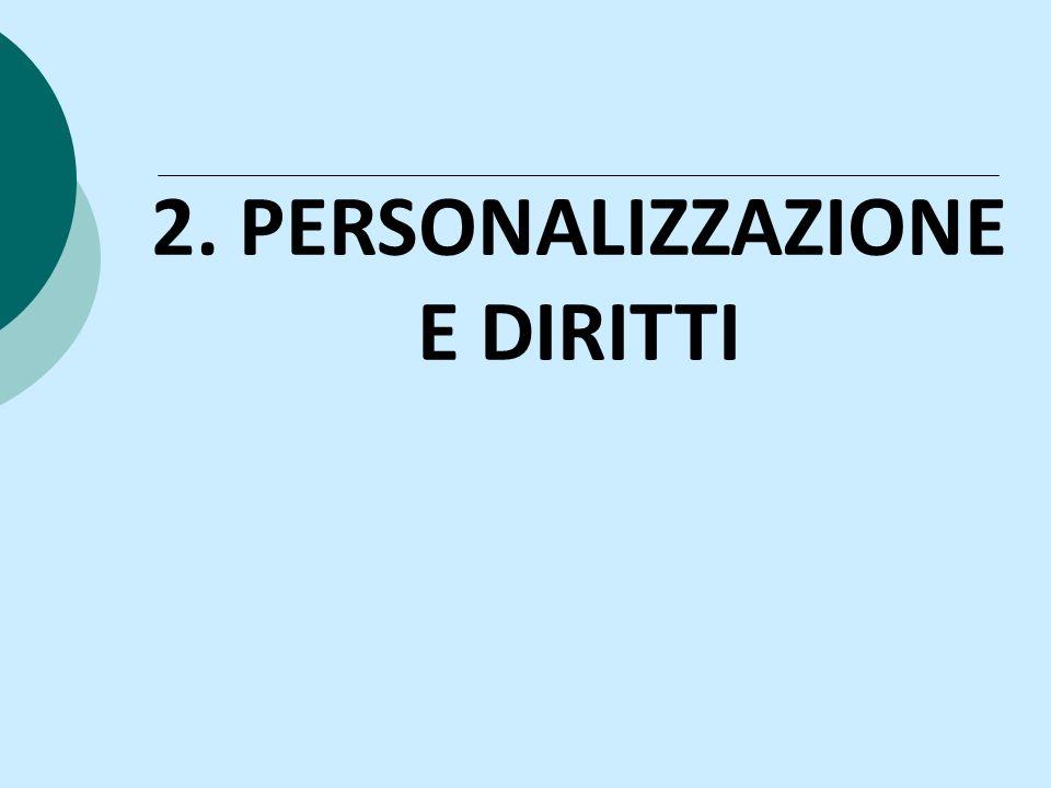 2. PERSONALIZZAZIONE E DIRITTI