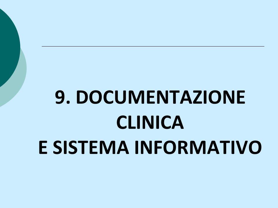 9. DOCUMENTAZIONE CLINICA E SISTEMA INFORMATIVO