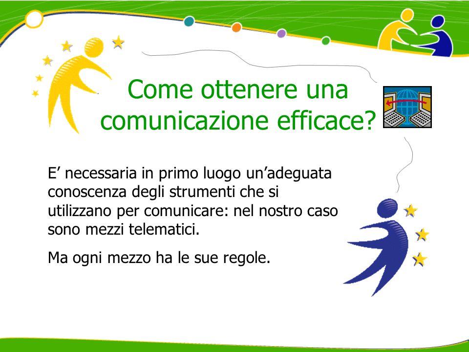 Come ottenere una comunicazione efficace? E necessaria in primo luogo unadeguata conoscenza degli strumenti che si utilizzano per comunicare: nel nost