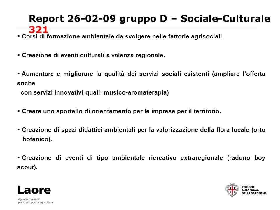 Report 26-02-09 gruppo D – Sociale-Culturale 321 Corsi di formazione ambientale da svolgere nelle fattorie agrisociali.