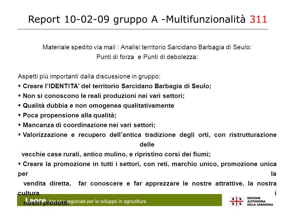 Report 26-02-09 gruppo A – Multifunzionalità 311 TEMATISMO : « Realizzazione di spazi aziendali attrezzati per lo svolgimento di attività didattiche e/o sociali in fattoria ».