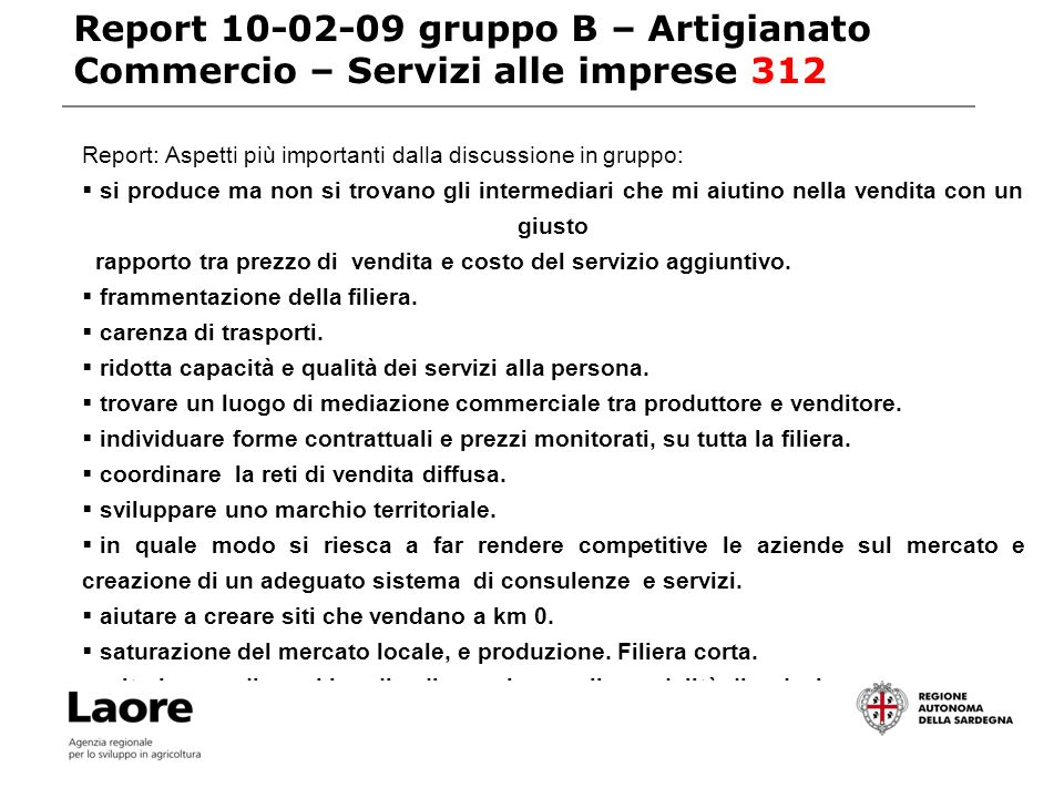 Report 26-02-09 gruppo C – Turismo 313 TEMATISMO: QUALE IDEA DA PORTARE AVANTI INSIEME .