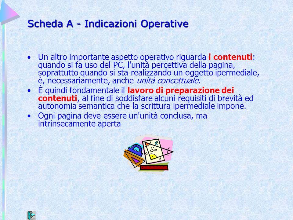Scheda A - Indicazioni Operative Un altro importante aspetto operativo riguarda i contenuti: quando si fa uso del PC, l'unità percettiva della pagina,