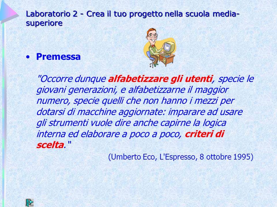 Laboratorio 2 - Crea il tuo progetto nella scuola media- superiore Premessa
