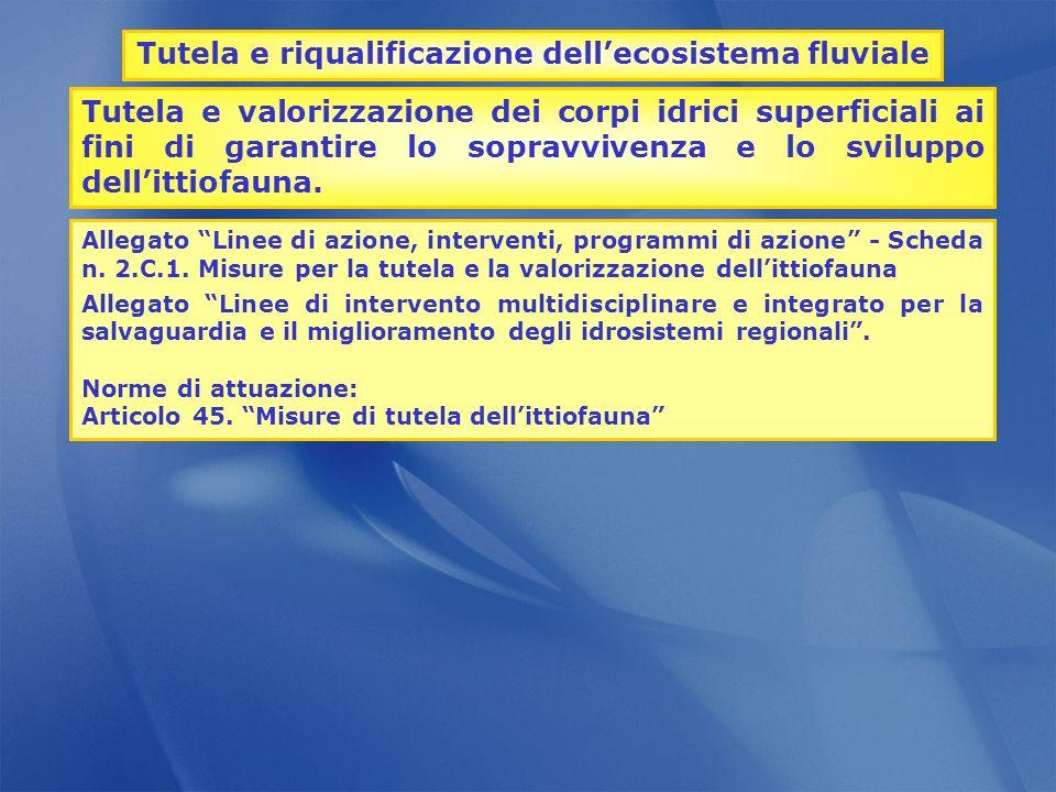Allegato Linee di azione, interventi, programmi di azione - Scheda n. 2.C.1. Misure per la tutela e la valorizzazione dellittiofauna Allegato Linee di
