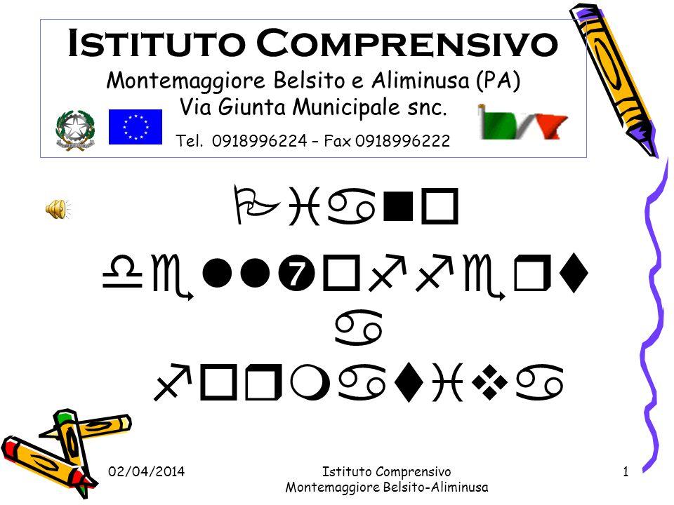 02/04/2014 Istituto Comprensivo di Montemaggiore Belsito-Aliminusa 21 La DSGA Dott.ssa Maria Giovanna Gullo