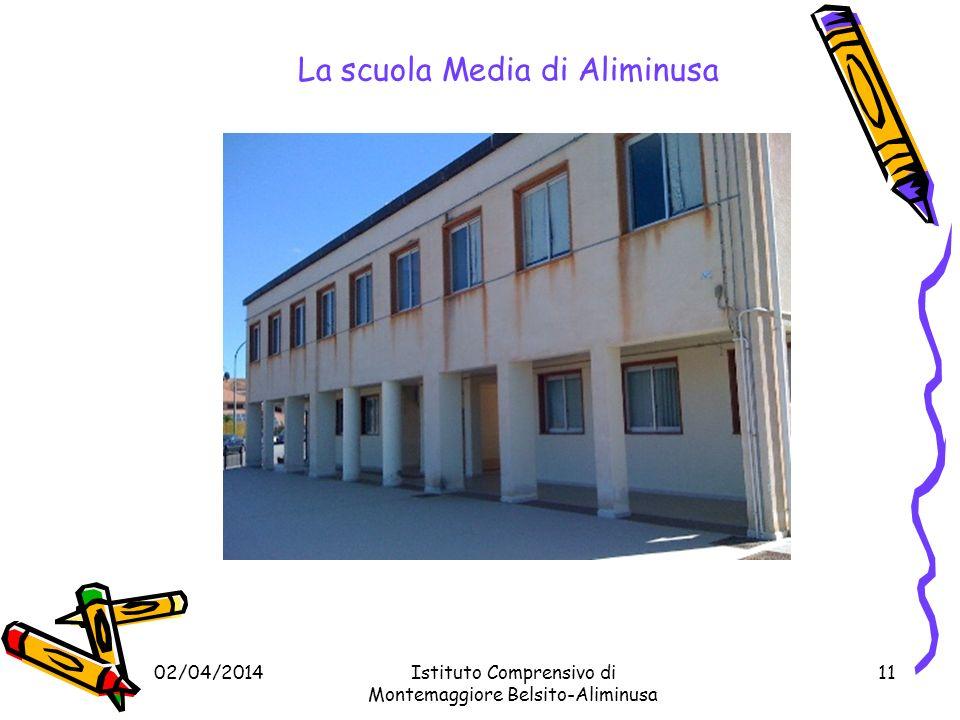02/04/2014Istituto Comprensivo di Montemaggiore Belsito-Aliminusa 10 La scuola Primaria di Aliminusa