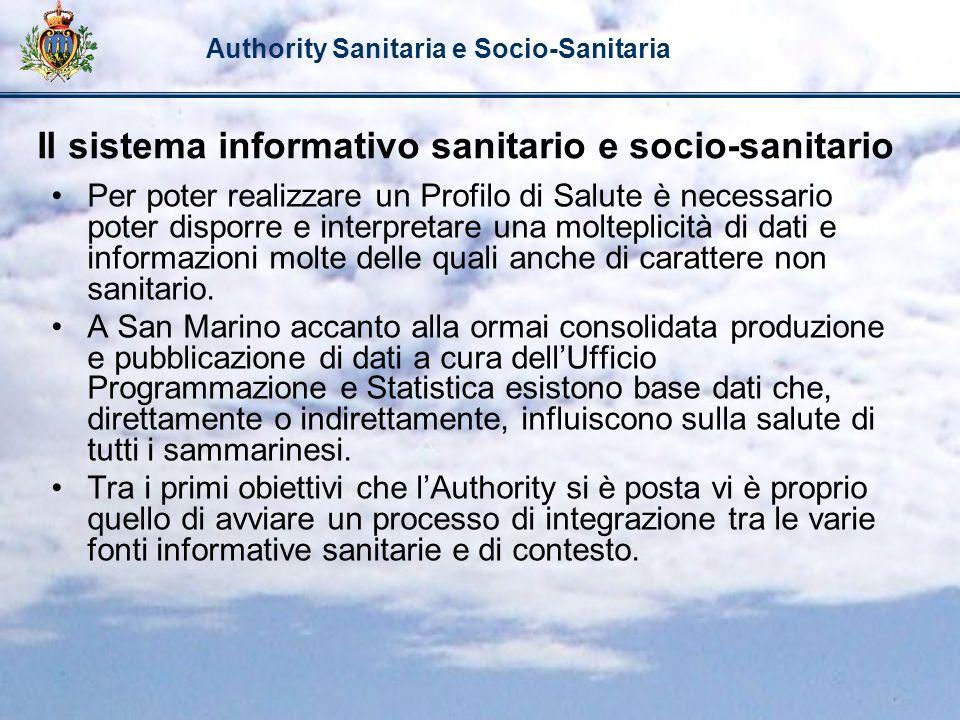 Authority Sanitaria e Socio-Sanitaria Il sistema informativo sanitario e socio-sanitario Per poter realizzare un Profilo di Salute è necessario poter